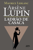 Arsène Lupin, Ladrão de Casaca Book Cover
