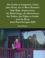 The Guide to Yangshuo, China (the Hotel, the Li River Bamboo Raft Ride, Impressions, the Reflexology, the Restaurant, the Toilets, the Flight to Guilin and the Rest) from Pearl Escapes 2010