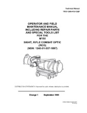 Technical Manual TM 9-1240-416-13&P Operator and Field Maintenance Manual Including Repair Parts and Special Tools List for the M150 Sight, Rifle Combat Optic (RCO) (NSN: 1240-01-557-1897) Change 1