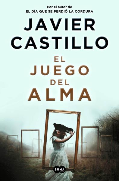El juego del alma por Javier Castillo