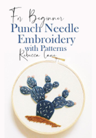Rebecca Lane - Punch Needle Embroidery With Patterns artwork