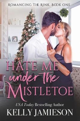 Hate Me Under the Mistletoe