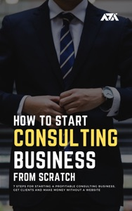 How to Start a Consulting Business From Scratch