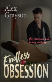 Endless Obsession - Alex Grayson by  Alex Grayson PDF Download