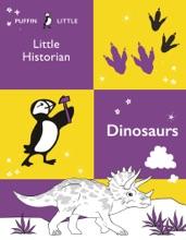 Puffin Little Historian: Dinosaurs