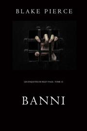 Banni (Les Enquêtes de Riley Page– Tome 15)