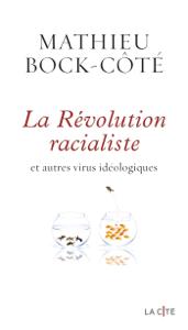 La Révolution racialiste, et autres virus idéologiques Couverture de livre