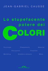 Lo stupefacente potere dei colori Copertina del libro