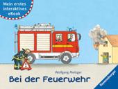Mein erstes interaktives eBook: Bei der Feuerwehr