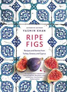 Ripe Figs: Recipes and Stories from Turkey, Greece, and Cyprus by Yasmin Khan Book Cover