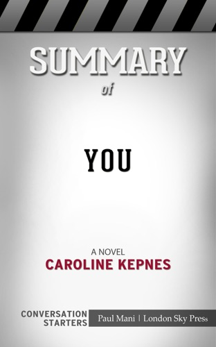 London Sky Press - You: A Novel by Caroline Kepnes: Conversation Starters