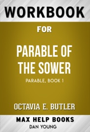 Parable Of The Sower Parable 1 By Octavia E Butler Max Help Workbooks