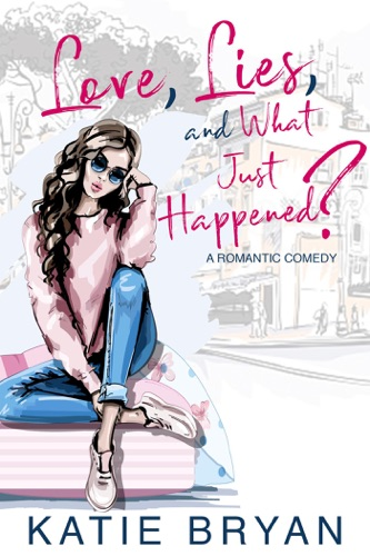 Love, Lies, and What Just Happened? E-Book Download