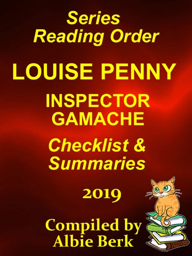 Albie Berk - Louise Penny's Inspector Gamache: Series Reading Order with Summaries and Checklist -2019