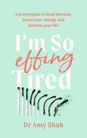 Amy Shah - I'm So Effing Tired artwork