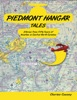 Piedmont Hangar Tales: Stories From Fifty Years Of Aviation In Central North Carolina