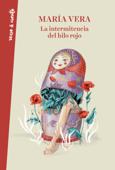 La intermitencia del hilo rojo Book Cover