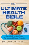 The Ultimate Health Bible Your Guide To Anti-Aging Fat Loss And Disease Prevention