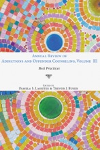 Annual Review Of Addictions And Offender Counseling, Volume III