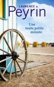 Une toute petite minute par Laurence Peyrin Couverture de livre