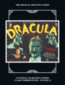 DRACULA, THE ORIGINAL 1931 SHOOTING SCRIPT, Vol. 13