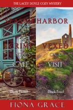 A Lacey Doyle Cozy Mystery Bundle: Crime In The Café (#3) And Vexed On A Visit (#4)