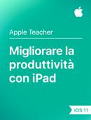 Migliorare la produttività con iPad – iOS 11