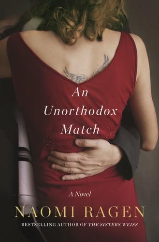 Naomi Ragen - An Unorthodox Match