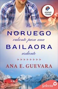 Un noruego valiente para una bailaora ardiente (Adonis tours 3) Book Cover
