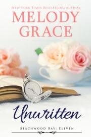 Unwritten - Melody Grace by  Melody Grace PDF Download