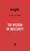 Insights on Alan W. Watts's The Wisdom of Insecurity
