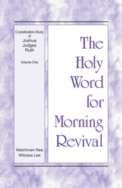 Download The Holy Word for Morning Revival - Crystallization-study of Joshua, Judges, Ruth, Volume 1