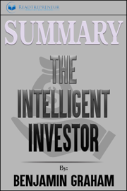 Summary of The Intelligent Investor: The Definitive Book on Value Investing by Benjamin Graham and Jason Zweig
