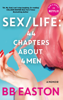 BB Easton - SEX/LIFE: 44 Chapters About 4 Men artwork