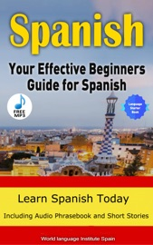 Spanish The Effective Beginners Guide For Spanish Learn Spanish Today 2018 Edition