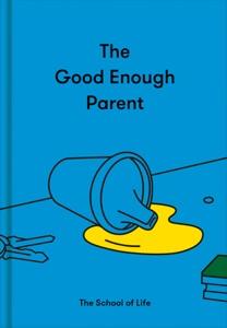 The Good Enough Parent