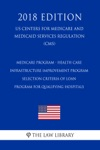 Medicare Program - Health Care Infrastructure Improvement Program - Selection Criteria Of Loan Program For Qualifying Hospitals US Centers For Medicare And Medicaid Services Regulation CMS 2018 Edition