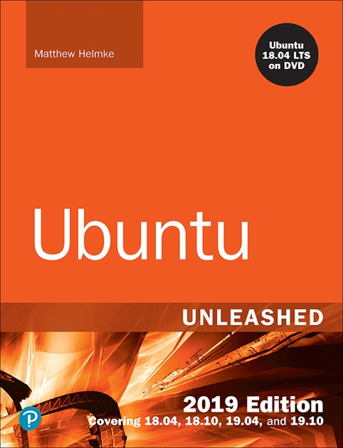 Ubuntu Unleashed 2019 Edition by Matthew Helmke on Apple Books