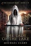 The Lady Of The Lake The Camelot Wars Book 3