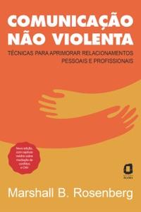 Comunicação não violenta - Nova edição Book Cover