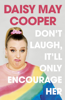 Daisy May Cooper - Don't Laugh, It'll Only Encourage Her artwork
