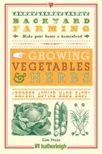 Backyard Farming: Growing Vegetables & Herbs Book Cover