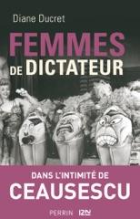 Femmes de dictateur - Dans l'intimité de Ceausescu