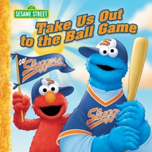 Take Us Out To The Ball Game (Sesame Street)