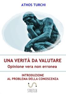 Una verità da valutare: opinione vera non erronea Book Cover