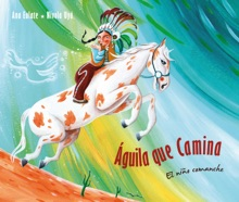Águila Que Camina - El Niño Comanche (Walking Eagle - The Little Comanche Boy)