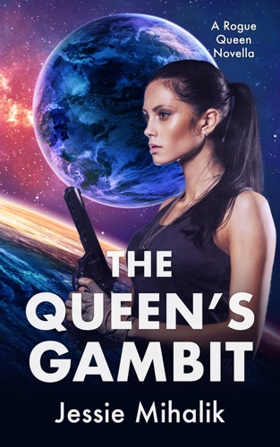 Jessie Mihalik - The Queen's Gambit