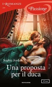 Una proposta per il duca (I Romanzi Passione) di Sophie Jordan Copertina del libro