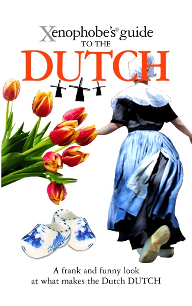 The Xenophobe's Guide to the Dutch