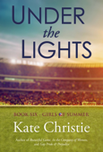 Under the Lights: Book Six of Girls of Summer Book Cover